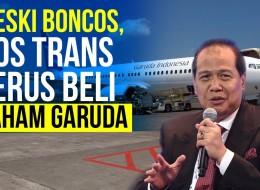 Masih Penasaran! Apa Ya Alasan Chairul Tanjung Tambah Saham di GIAA?