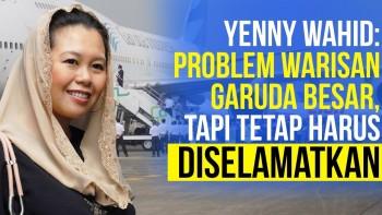 Yenny Wahid: Problem Warisan Besar, tapi Garuda Tetap Harus Diselamatkan