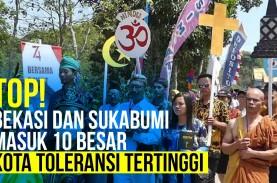 Bekasi dan Sukabumi Masuk Daftar 10 Kota Toleransi…