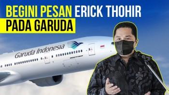 Erick Thohir Sarankan Garuda Tidak Terbang Jauh-Jauh, Kenapa?