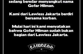 Lawless Jakarta Tegaskan Gofar Hilman Bukan Lagi Bagian…