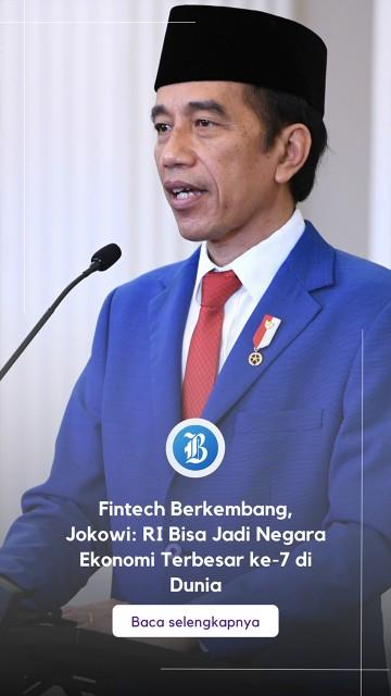 Fintech Berkembang, Jokowi: RI Bisa Jadi Negara Ekonomi Terbesar ke-7 di Dunia
